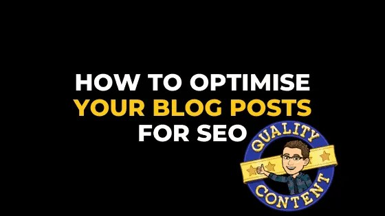 HOW TO OPTIMISE YOUR BLOG POSTS FOR SEO