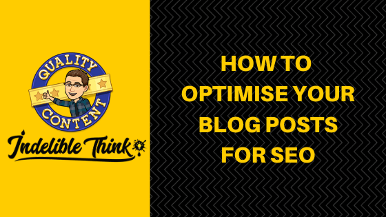 how to optimise your blog posts for seo, indelible think copywriting, freelance copywriter