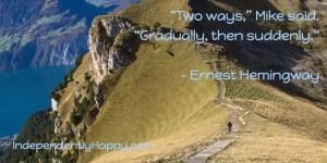 gradually, then suddenly