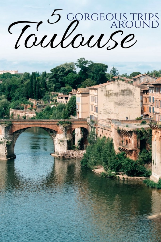5 gorgeous trips around Toulouse