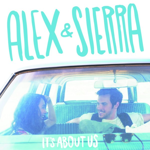 Alex & Sierra It's About Us Cover