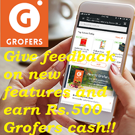 Earn Free Grofers Cash worth Rs.500 Give feedback on new features