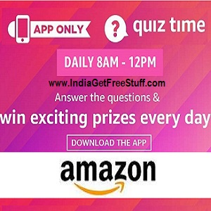 Amazon Quiz Time Daily Answers Win Prizes 8AM-12PM Correct Win Rs.100 Amazon Pay Balance