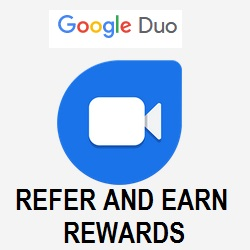Google Duo Rewards Offer Invite and Earn