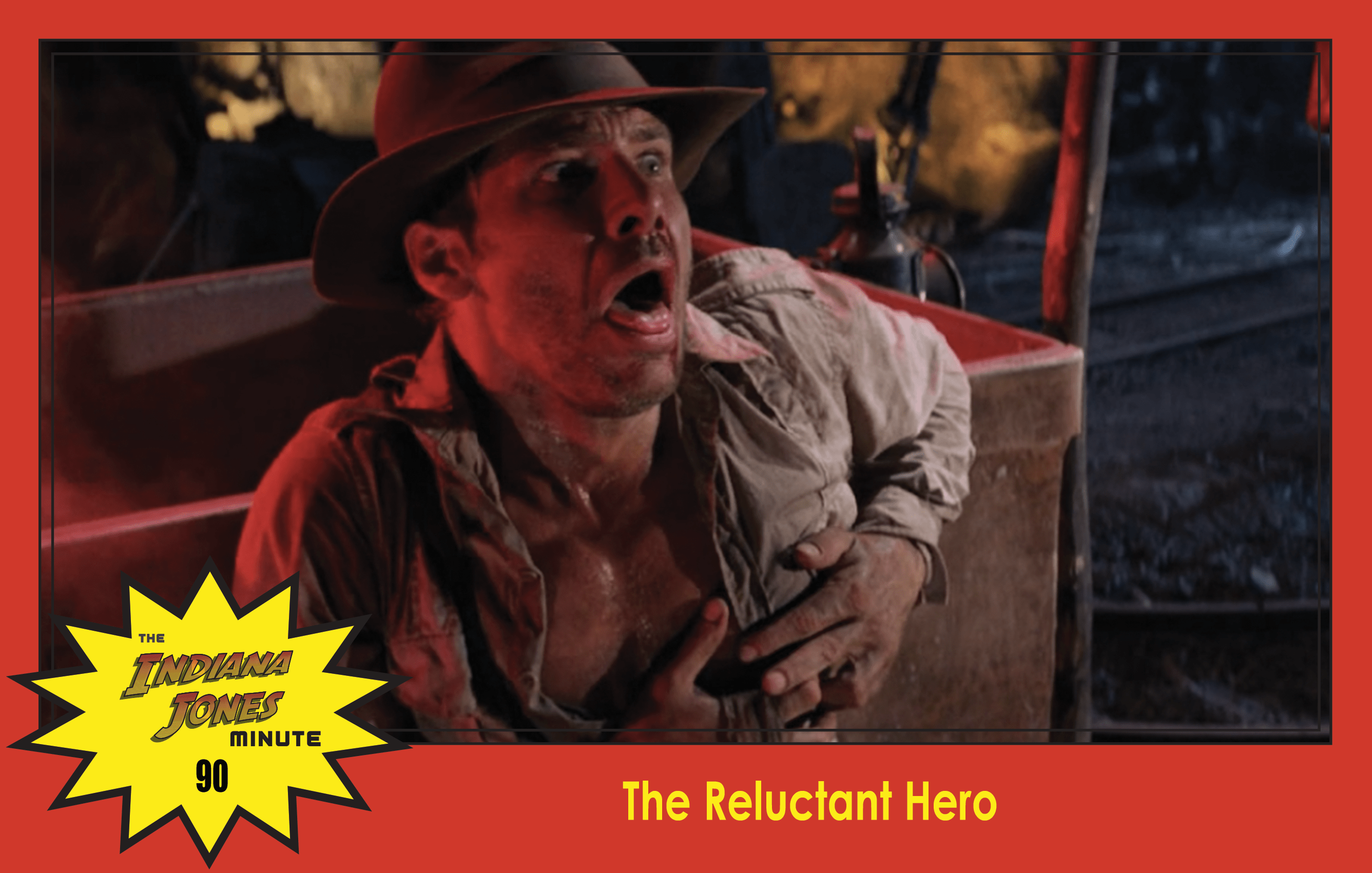 Temple of Doom Minute 90: The Reluctant Hero