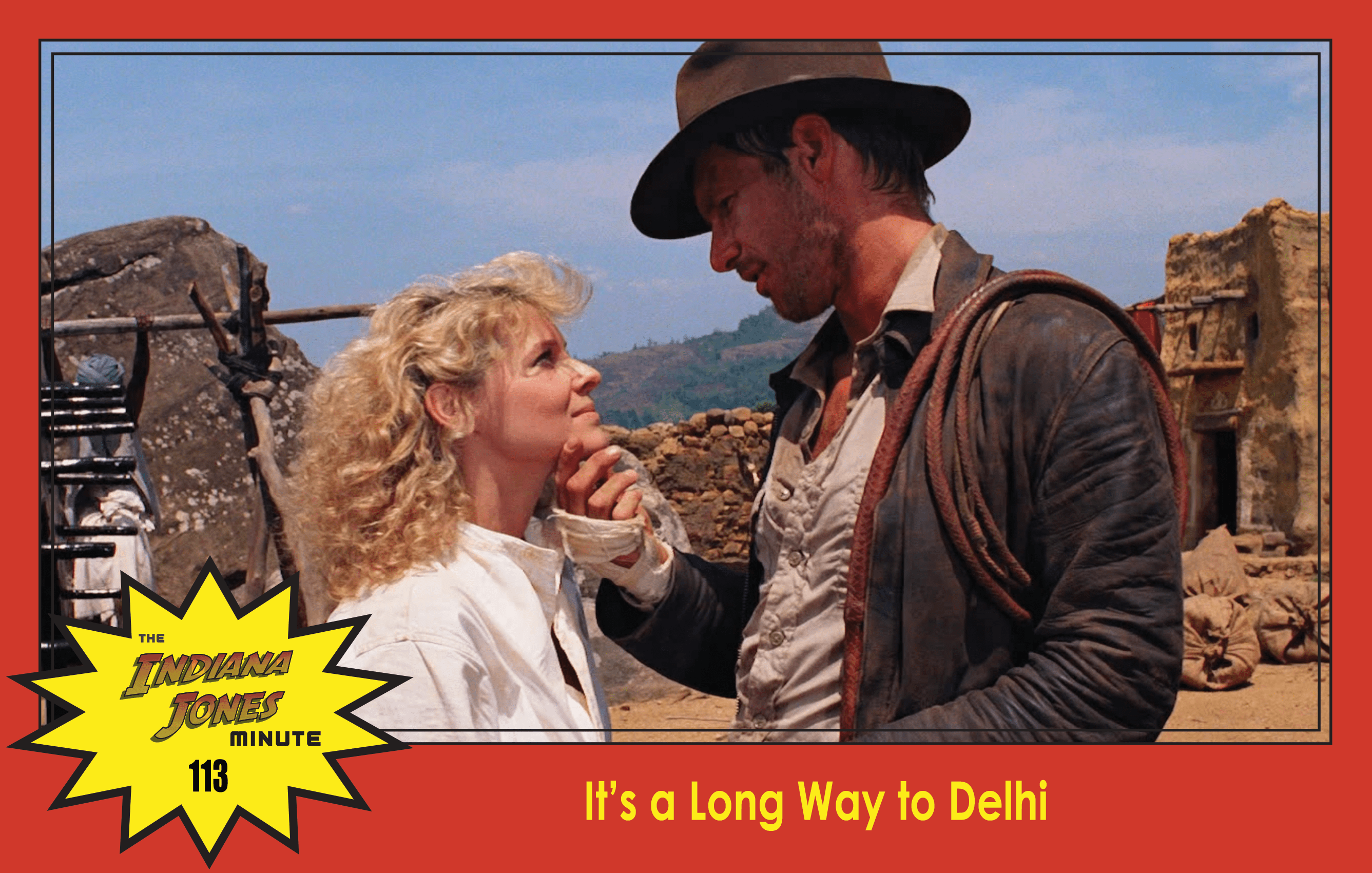 Temple of Doom Minute 113: It's a Long Way to Delhi