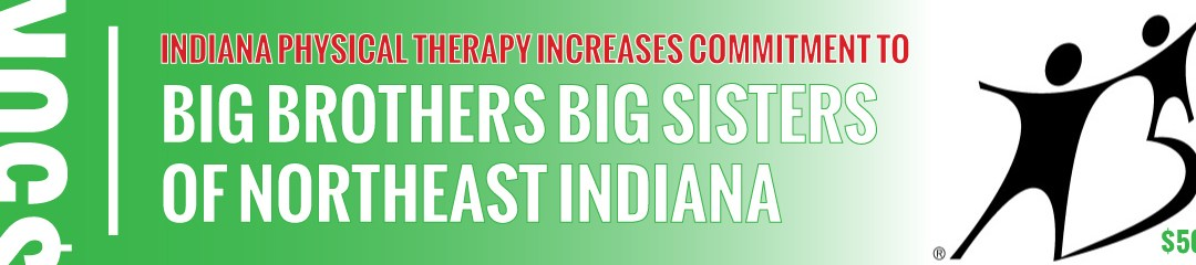 Indiana Physical Therapy Increases Commitment to Big Brothers Big Sisters of Northeast Indiana