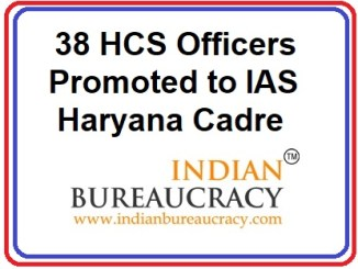 38 HCS Officers promoted to to IAS, haryana Cadre