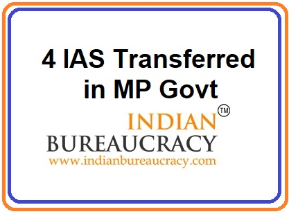4 IAS Transferred in MP Govt