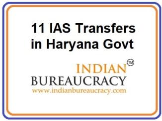 11 IAS transferred in Haryana Govt