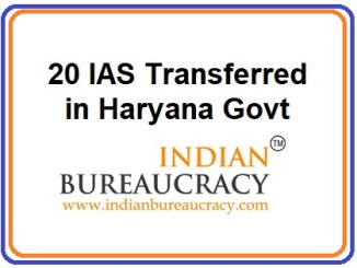 20 IAS transferred in Haryana Govt