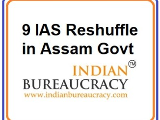 9 IAS Resshuffle in Assam Government