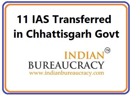 11 IAS Transferred in Chhattisgarh Govt