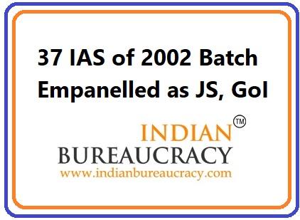 37 IAS Empenelled as Joint Secretary, GoI