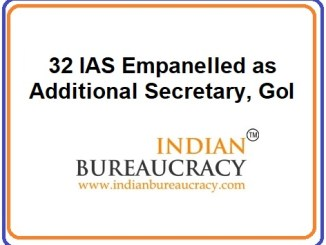 32 IAS Empanelled as Additional Secretary