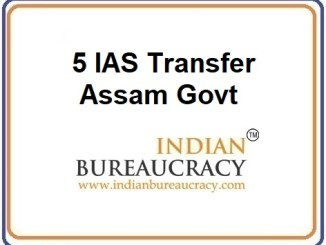 5 IAS Transfer in Assam Govt