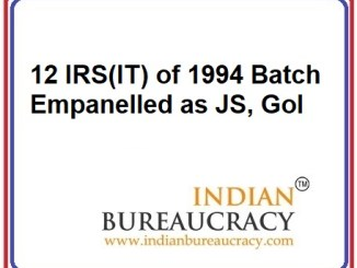 12 IRS Officers of 1994 Batch empanelled as Joint Secretary, GoI