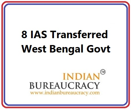 8 IAS Transfer in West Bengal Govt