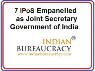 7 IPoS Officers of 1999 batch empanelled as Joint Secretary at GoI