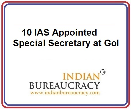 10 IAS Appointed as Special Secretary at GoI
