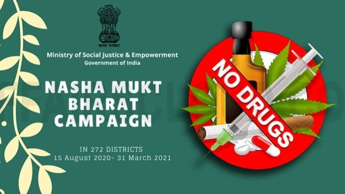 Social Justice Ministry launched Nasha Mukt Bharat Abhiyaan in 272 Most Affected Districts