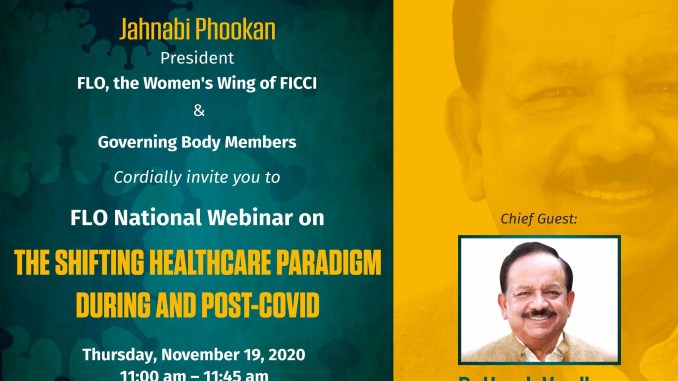 Dr. Harsh Vardhan will be sharing his insights with FICCI FLO