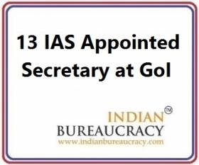 13 IAS appointed as Secertary at GoI