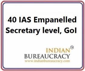 40 IAS empanelled as Secretary level at GoI