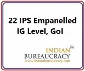 22 IPS Empanelled IG level at GoI