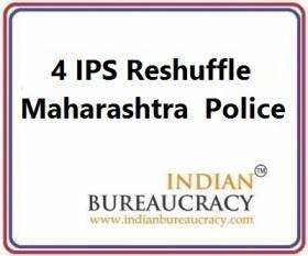 4 IPS Transfer in Maharashtra Police