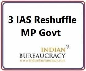 3 IAS Transfer in MP Govt