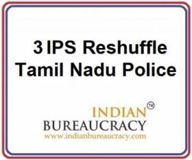 3 IPS Transfer in tamil Nadu Police