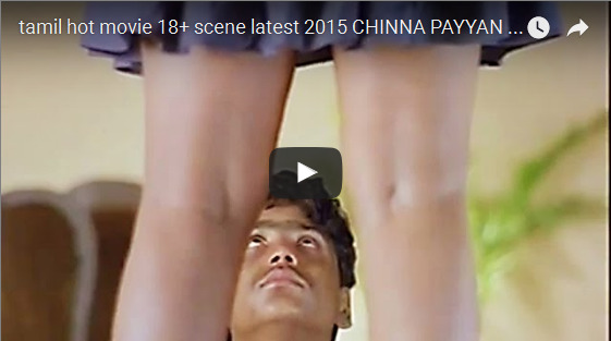 tamil hot movie 18+ scene latest 2015 CHINNA PAYYAN  tamil hot movie scenes hd blu ray quality