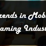 Trends in Mobile gaming industry And Its Growth In 2016