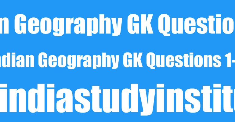 Indian Geography Important Questions 1-150
