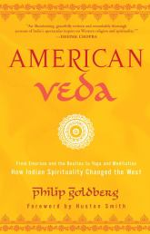 Book Review: American Veda by Philip Goldberg