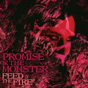 1453386757_promise_and_the_monster_feed_the_fire