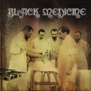 blackmedicine_irreversible