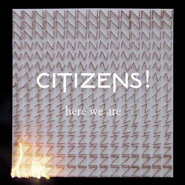 Citizens - Here We Are