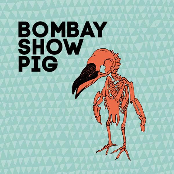 Bombay Show Pig - Bombay Show Pig