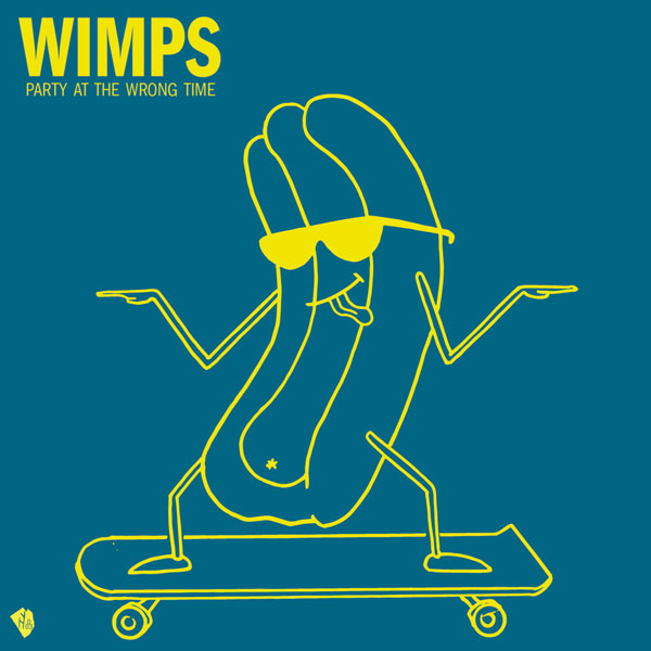 Wimps - Party At The Wrong Time