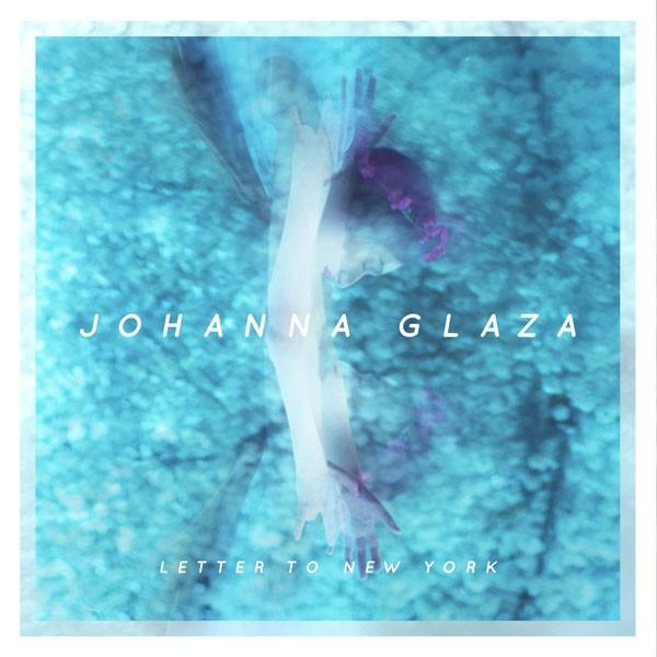 Johanna Glaza - Letter to New York