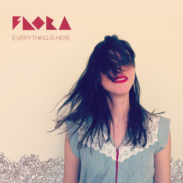 Flora - Everything is Here
