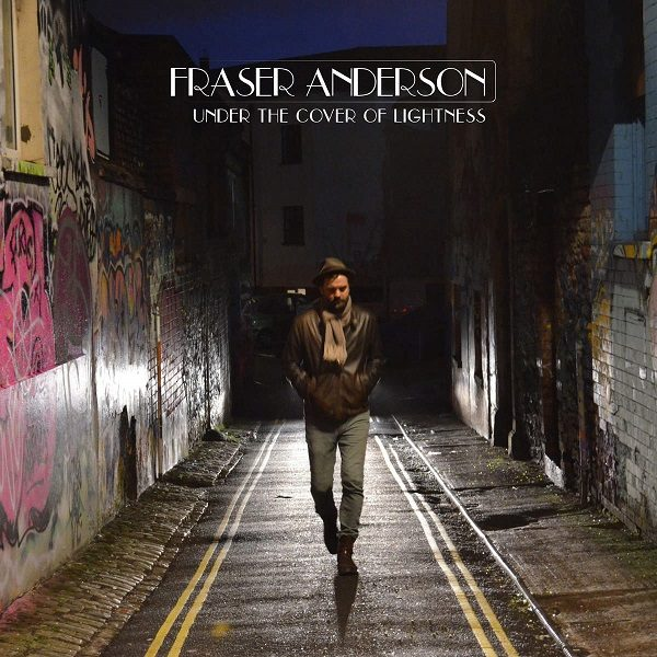 Fraser Anderson - Under The Cover Of Lightness