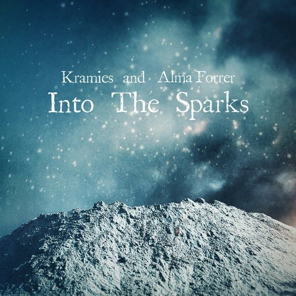 Kramies and Alma Forrer - Into The Sparks