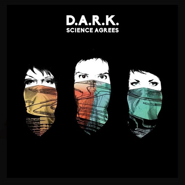 D.A.R.K - Science Agrees
