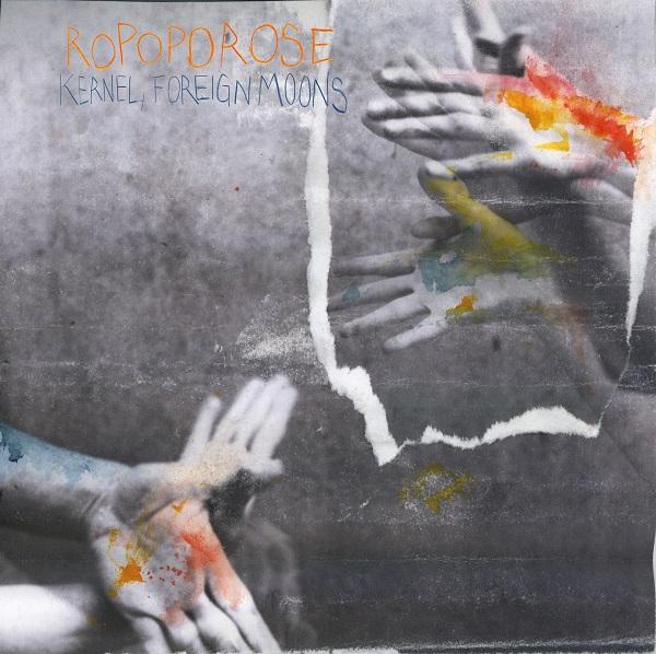 [LP] Ropoporose – Kernel, Foreign Moons