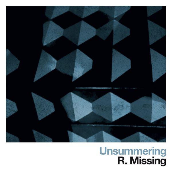 [EP] R. Missing – Unsummering