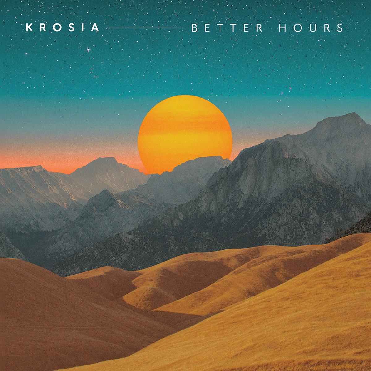 Krosia - Better Hours