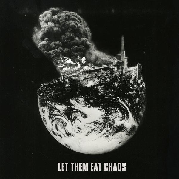 Resultado de imagen de let them eat chaos